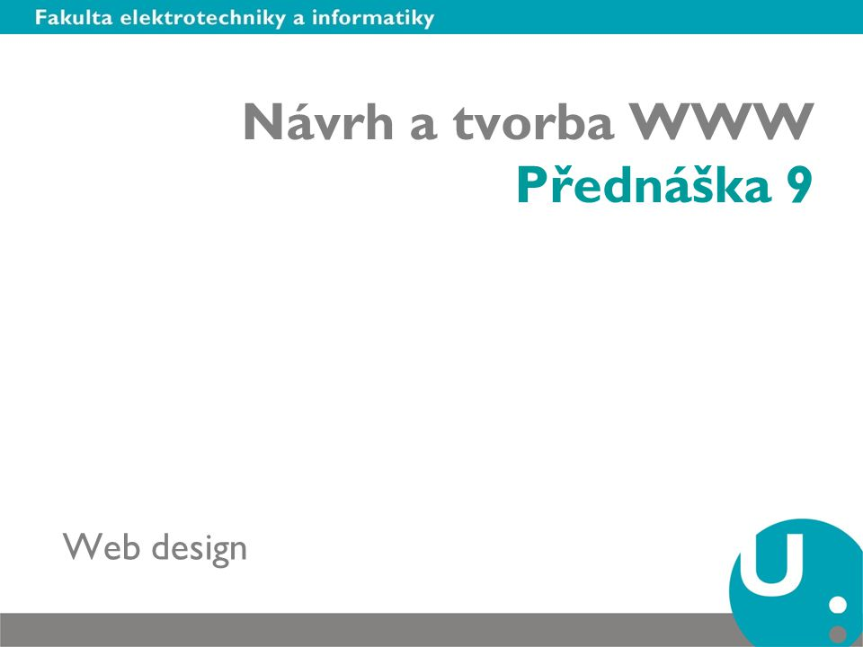 Návrh a tvorba WWW Přednáška 9