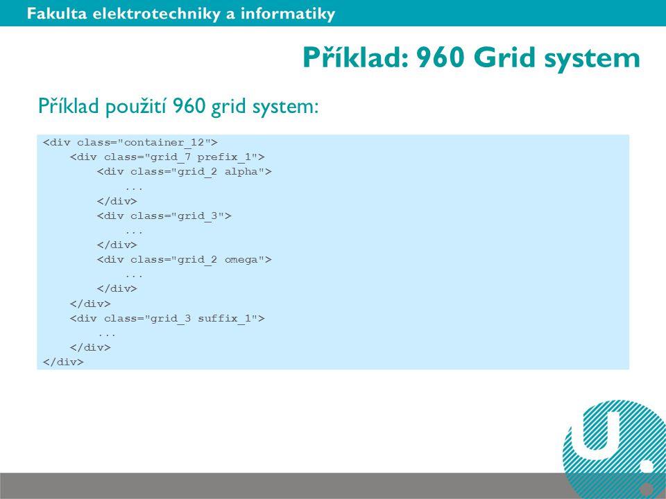 Příklad: 960 Grid system Příklad použití 960 grid system: