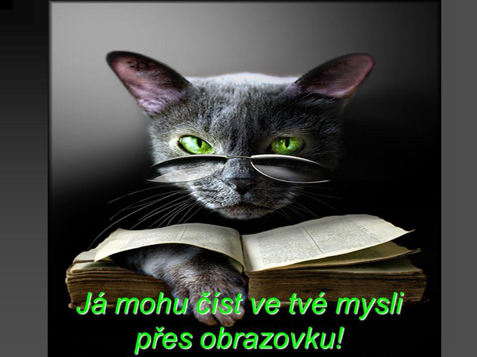 Já mohu číst ve tvé mysli přes obrazovku!