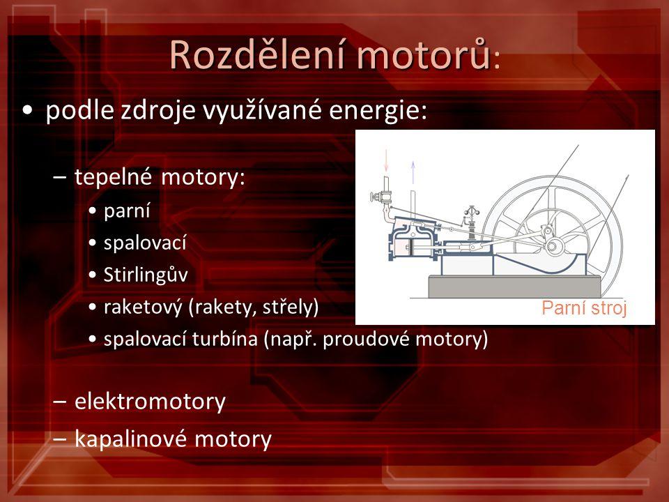Rozdělení motorů: podle zdroje využívané energie: tepelné motory: