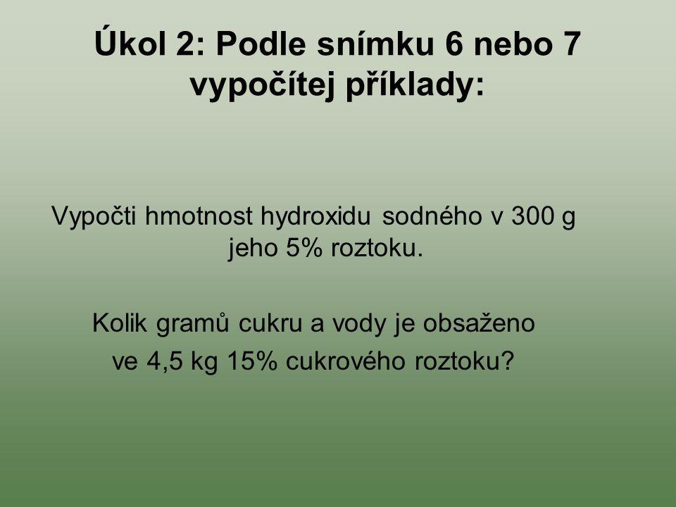 Úkol 2: Podle snímku 6 nebo 7 vypočítej příklady: