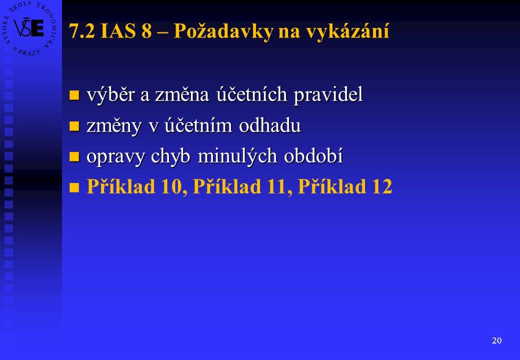 7.2 IAS 8 – Požadavky na vykázání