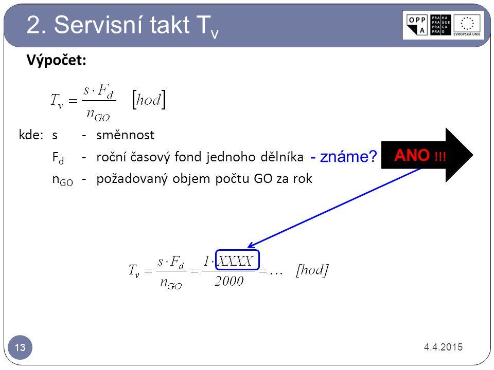 2. Servisní takt Tv Výpočet: ANO !!! - známe kde: s - směnnost