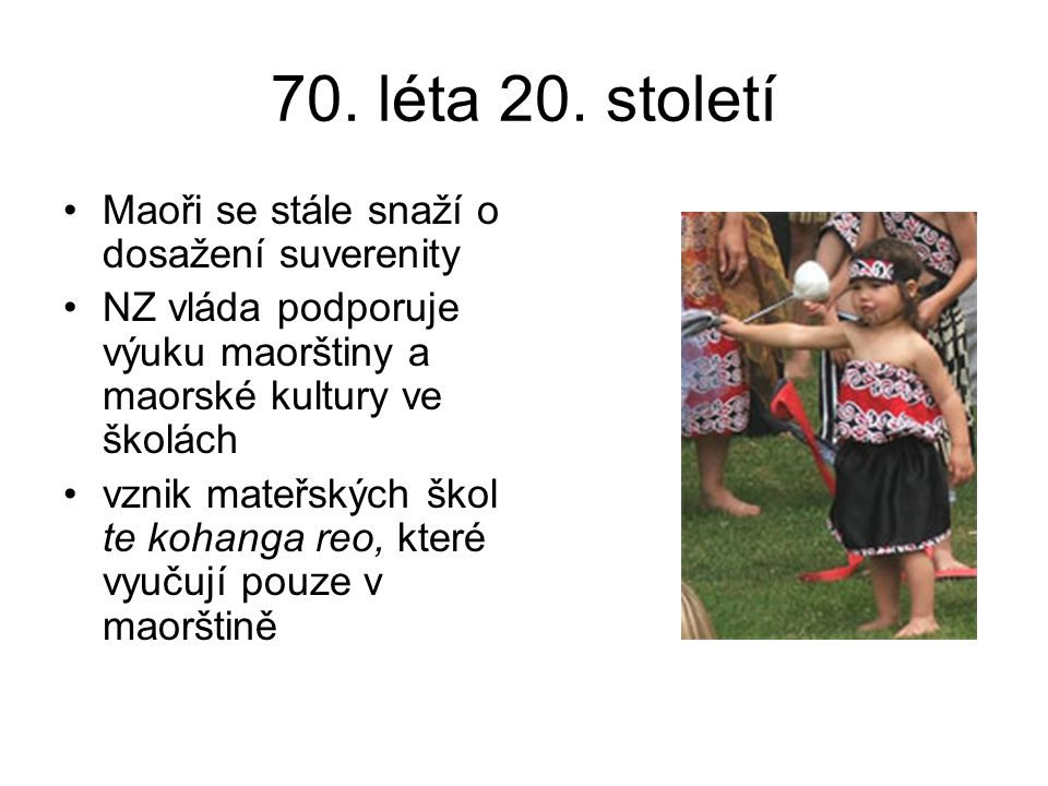 70. léta 20. století Maoři se stále snaží o dosažení suverenity