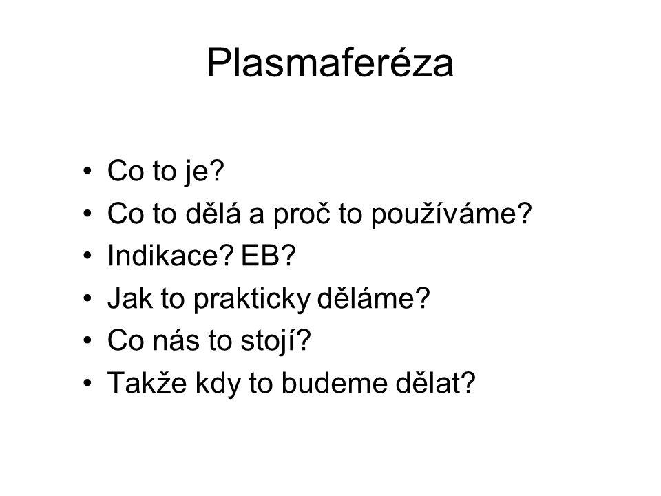 Plasmaferéza Co to je Co to dělá a proč to používáme Indikace EB