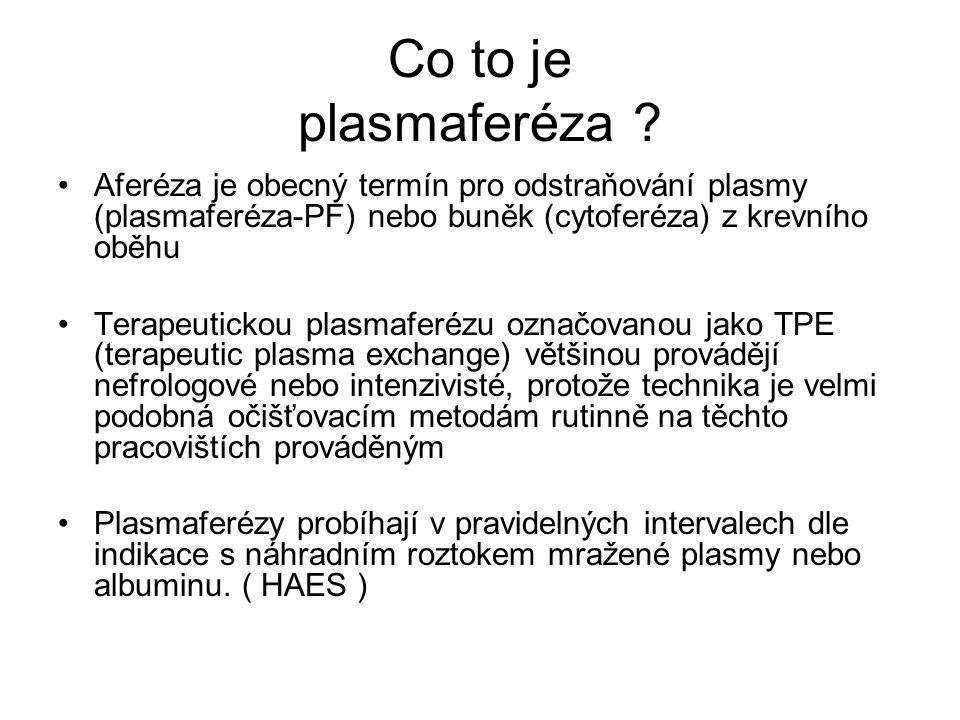 Co to je plasmaferéza Aferéza je obecný termín pro odstraňování plasmy (plasmaferéza-PF) nebo buněk (cytoferéza) z krevního oběhu.