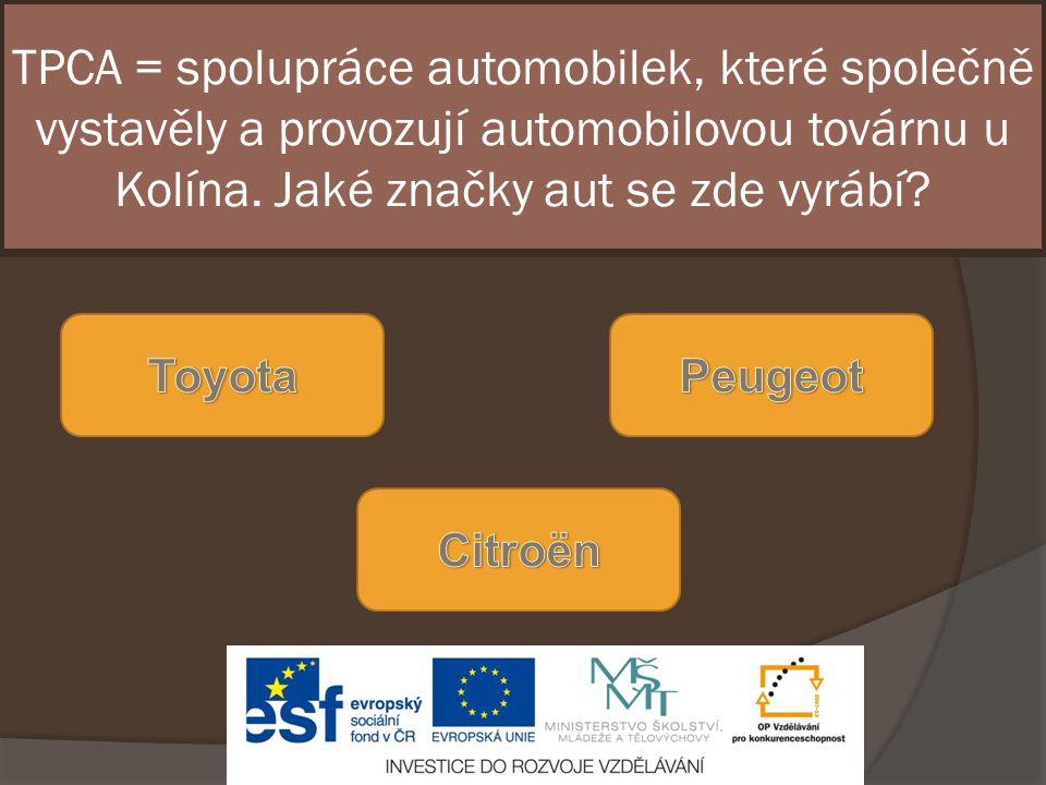 TPCA = spolupráce automobilek, které společně vystavěly a provozují automobilovou továrnu u Kolína. Jaké značky aut se zde vyrábí