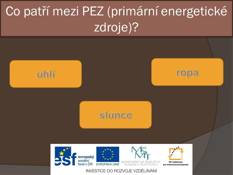 Co patří mezi PEZ (primární energetické zdroje)