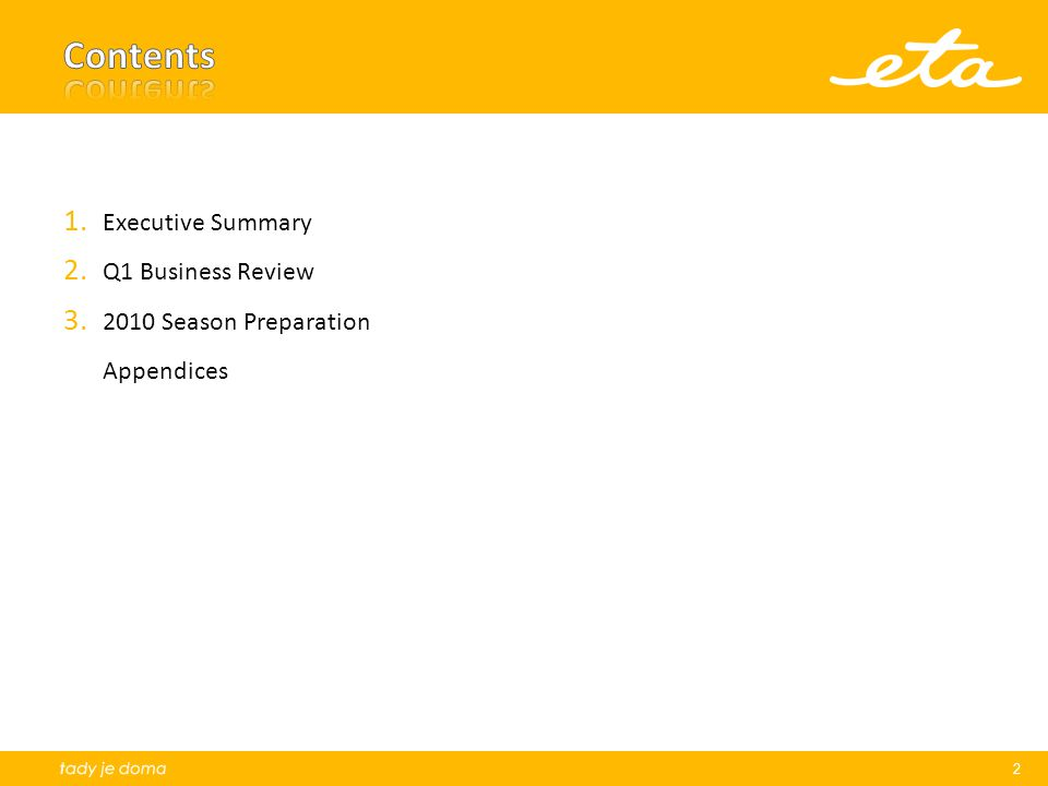 Contents Executive Summary Q1 Business Review 2010 Season Preparation