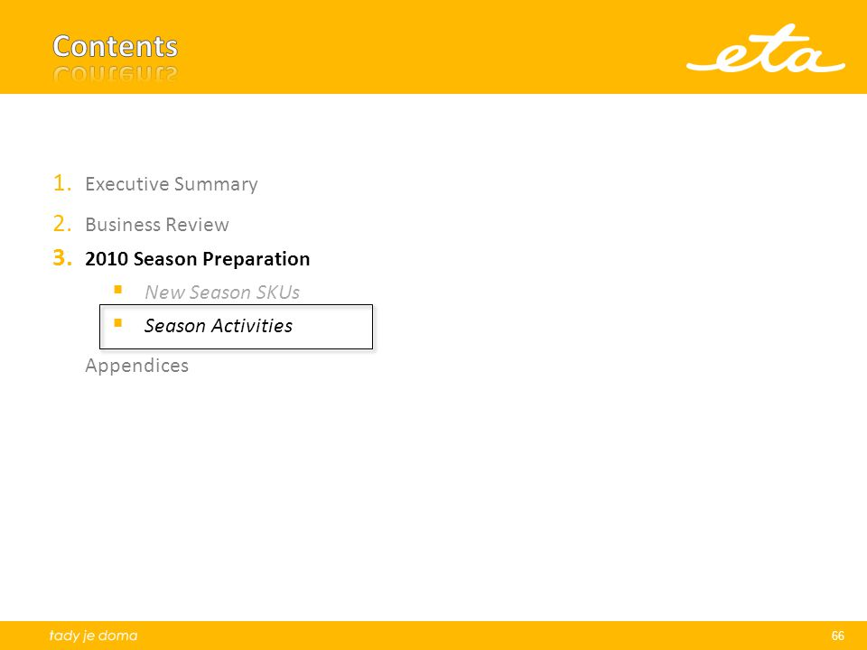 Contents Executive Summary Business Review 2010 Season Preparation