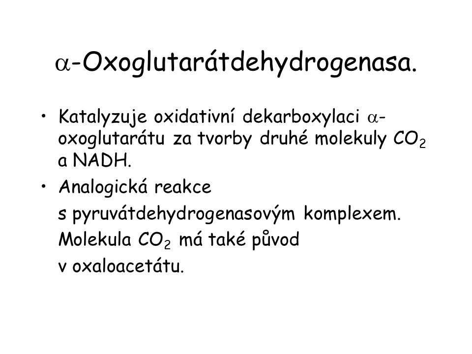 a-Oxoglutarátdehydrogenasa.