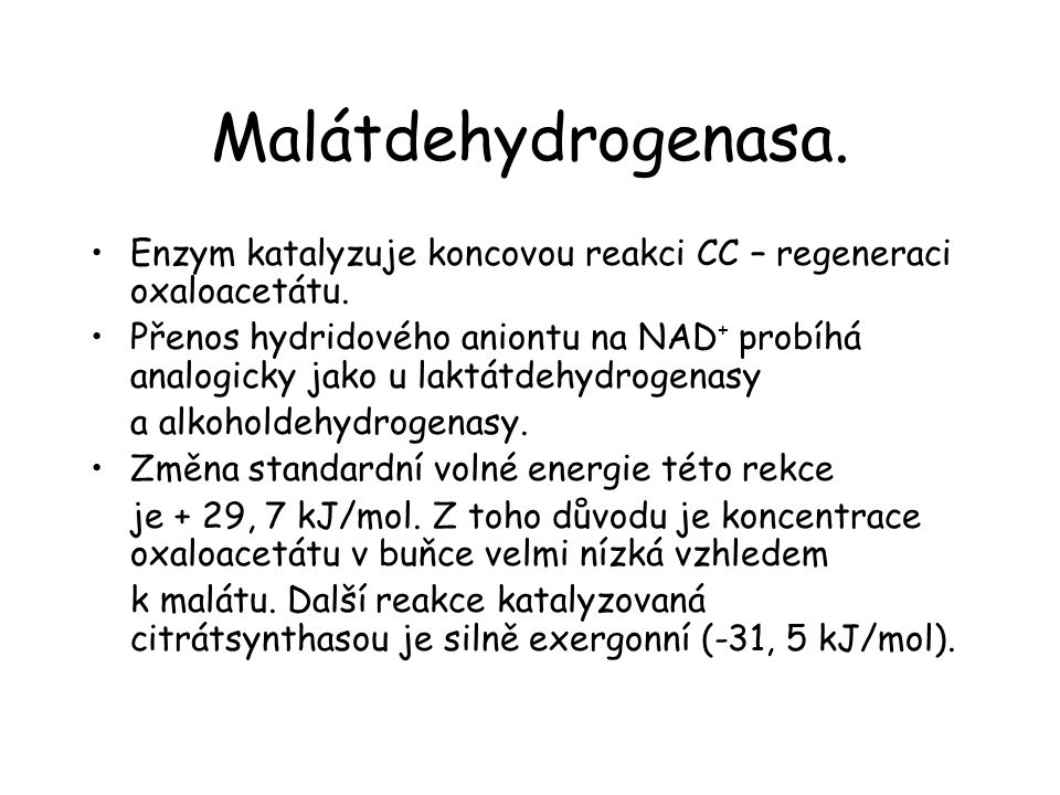 Malátdehydrogenasa. Enzym katalyzuje koncovou reakci CC – regeneraci oxaloacetátu.