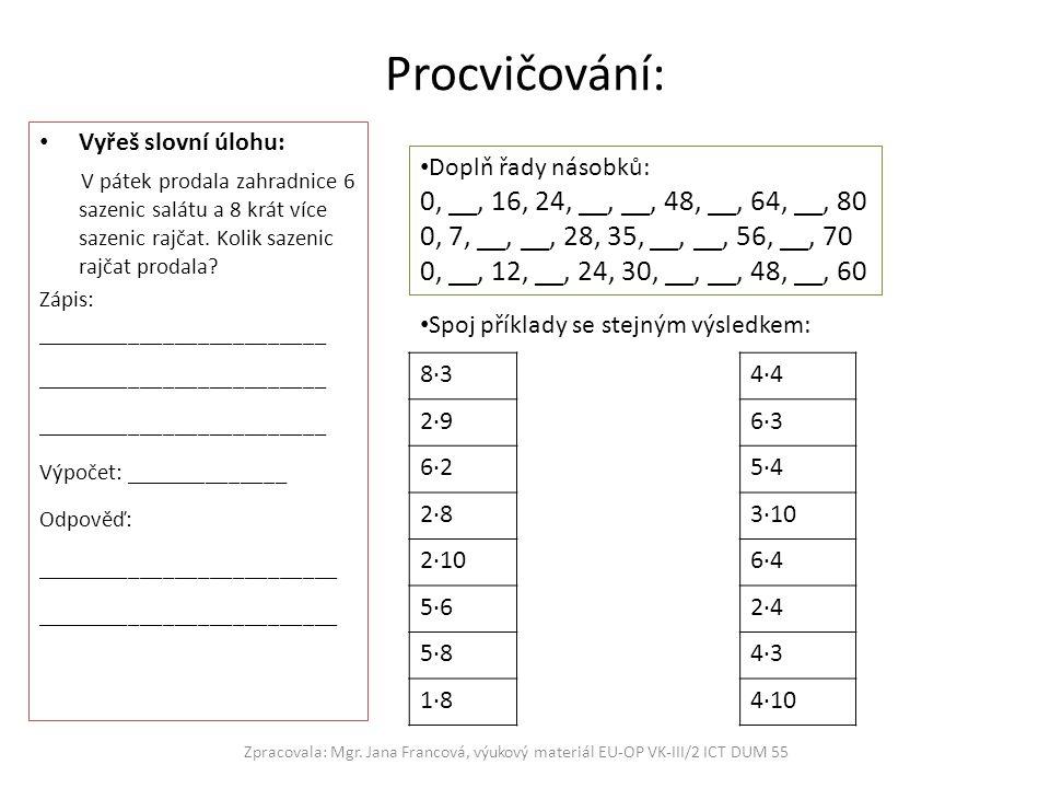 Procvičování: 0, __, 16, 24, __, __, 48, __, 64, __, 80