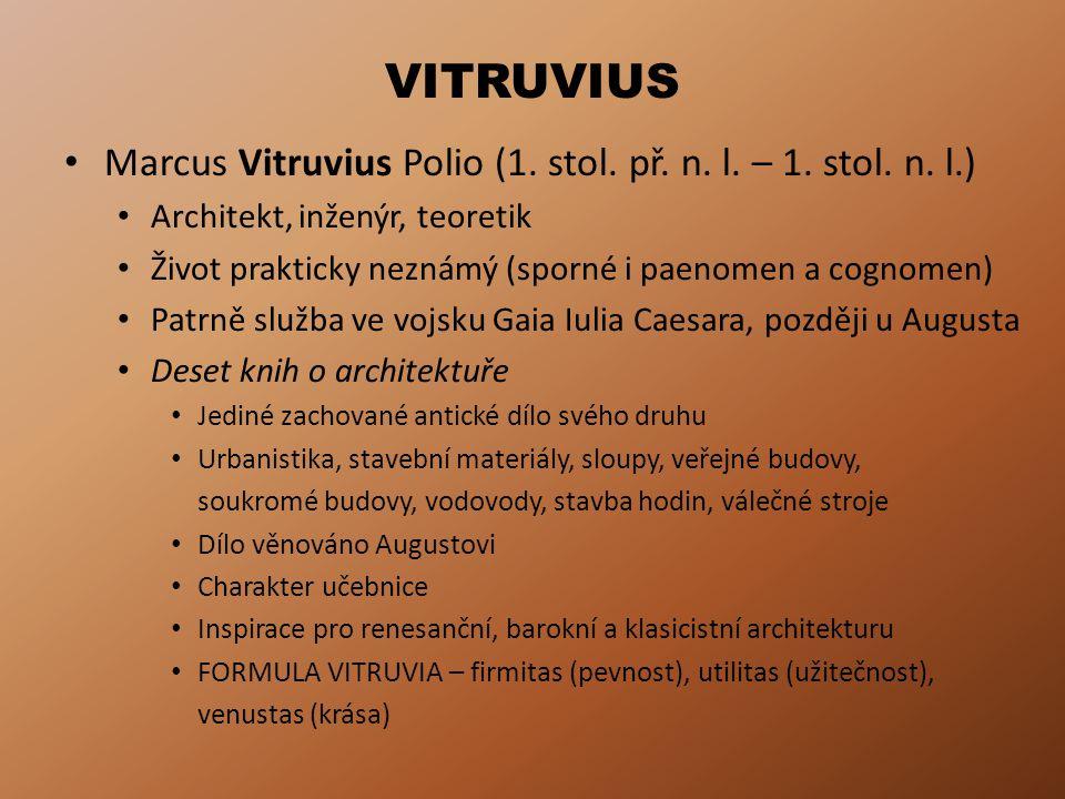 VITRUVIUS Marcus Vitruvius Polio (1. stol. př. n. l. – 1. stol. n. l.)
