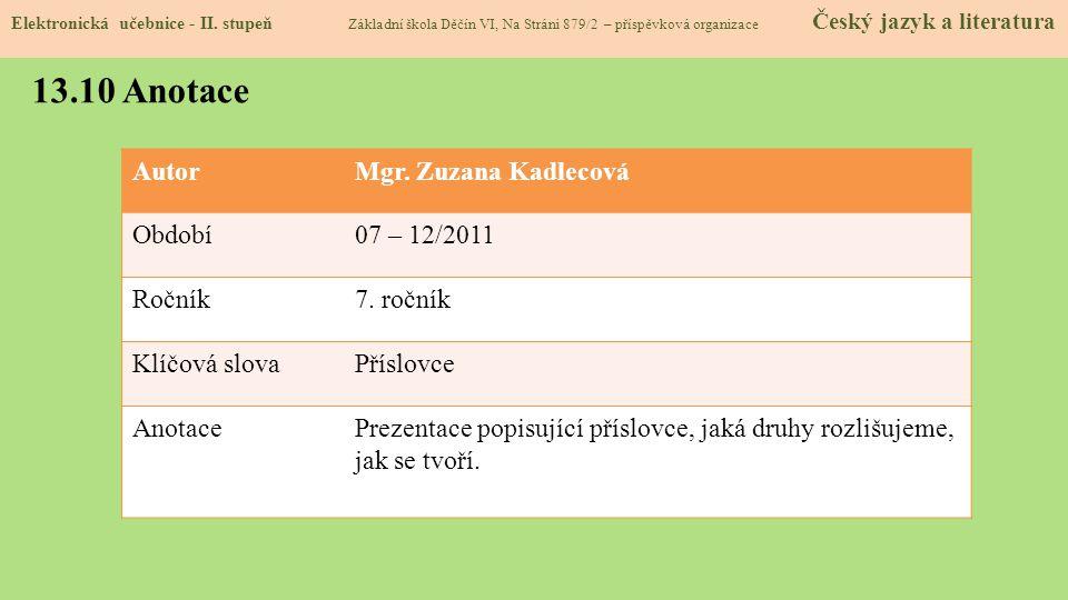 13.10 Anotace Autor Mgr. Zuzana Kadlecová Období 07 – 12/2011 Ročník