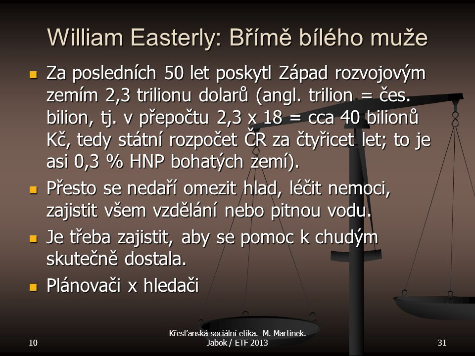William Easterly: Břímě bílého muže