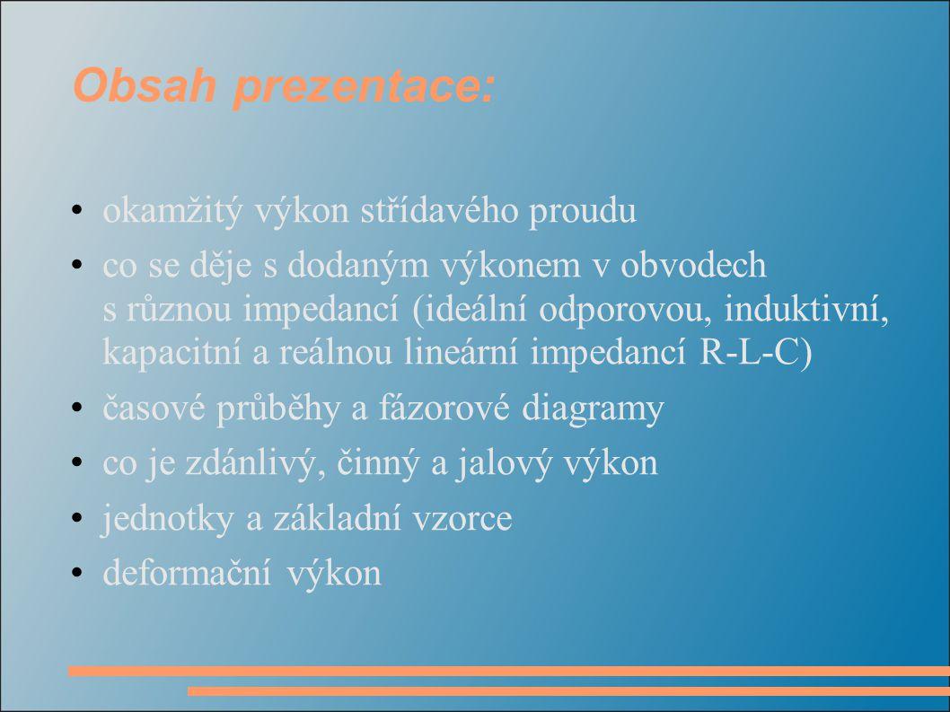 Obsah prezentace: okamžitý výkon střídavého proudu
