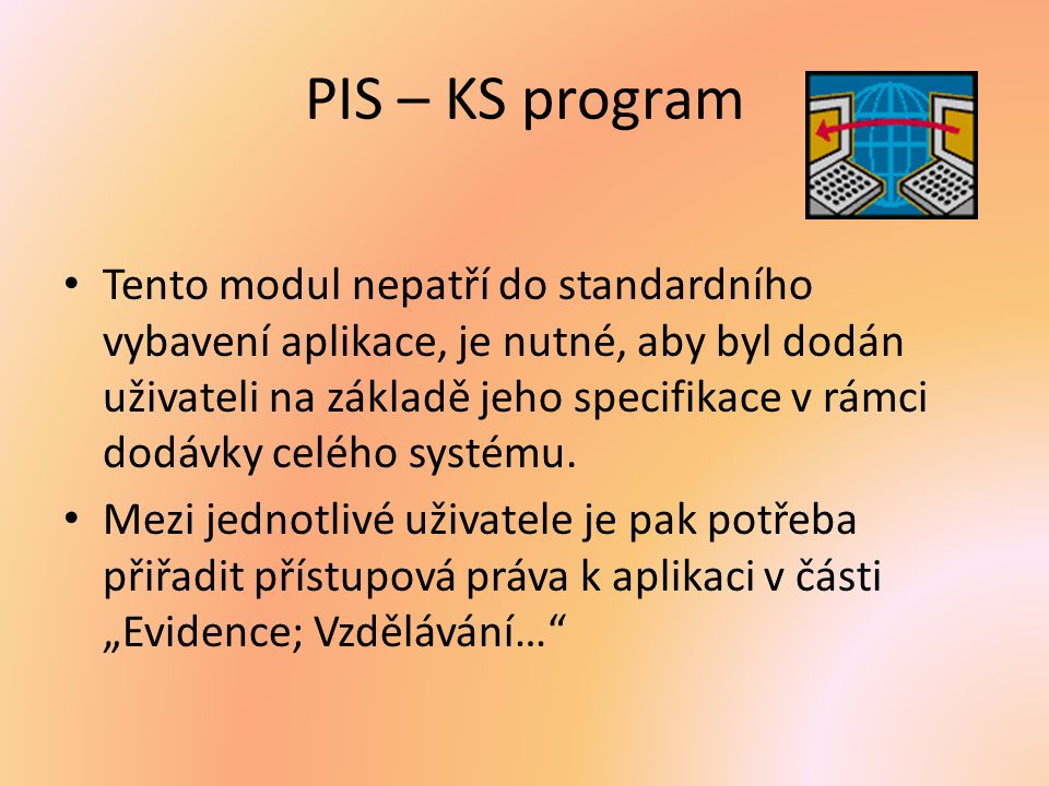 PIS – KS program