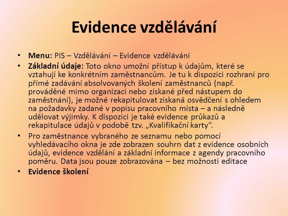 Evidence vzdělávání Menu: PIS – Vzdělávání – Evidence vzdělávání
