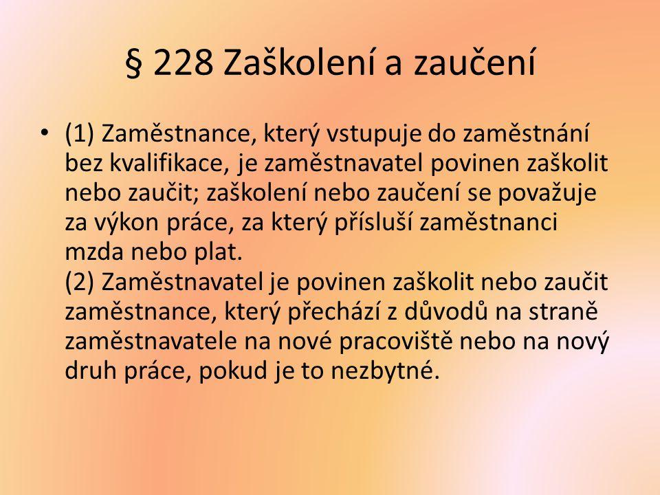 § 228 Zaškolení a zaučení