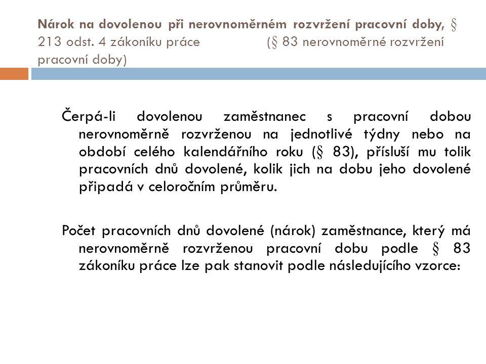 Nárok na dovolenou při nerovnoměrném rozvržení pracovní doby, § 213 odst. 4 zákoníku práce (§ 83 nerovnoměrné rozvržení pracovní doby)