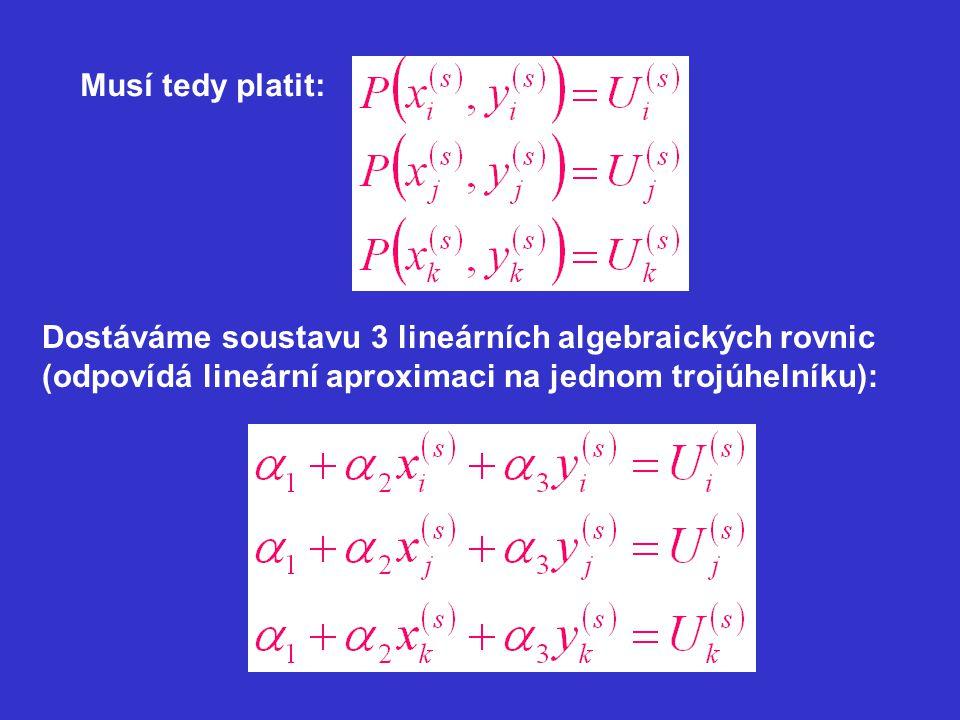 Musí tedy platit: Dostáváme soustavu 3 lineárních algebraických rovnic.