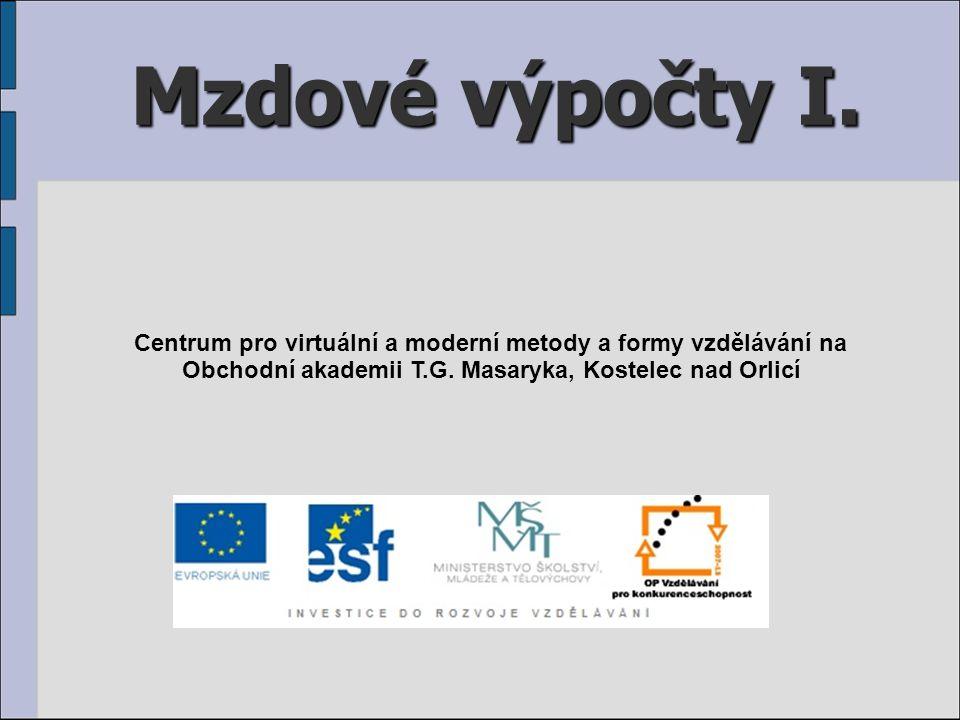 Mzdové výpočty I. Centrum pro virtuální a moderní metody a formy vzdělávání na.