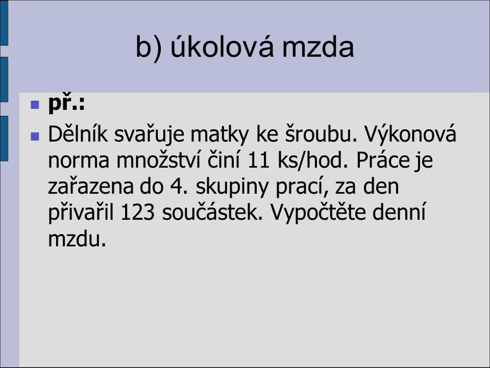 b) úkolová mzda př.: