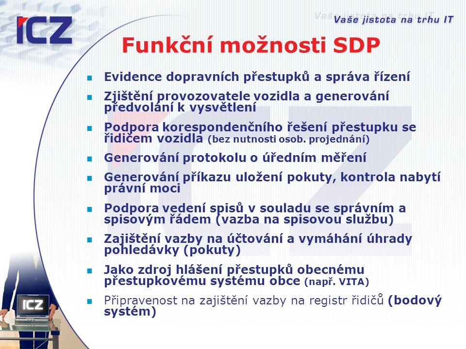 Funkční možnosti SDP Evidence dopravních přestupků a správa řízení