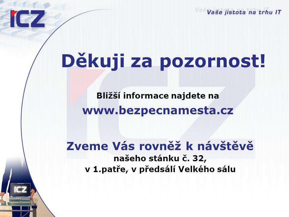 Děkuji za pozornost! www.bezpecnamesta.cz Zveme Vás rovněž k návštěvě