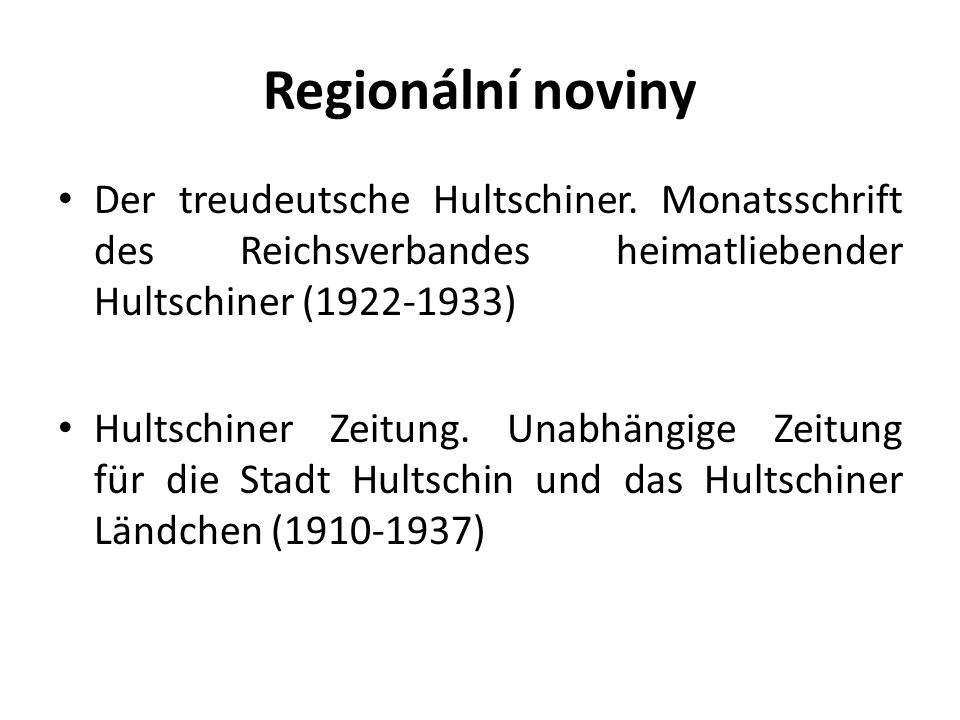 Regionální noviny Der treudeutsche Hultschiner. Monatsschrift des Reichsverbandes heimatliebender Hultschiner (1922-1933)
