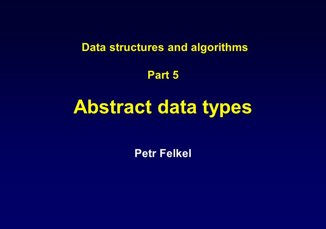 Data structures and algorithms Part 5 Abstract data types
