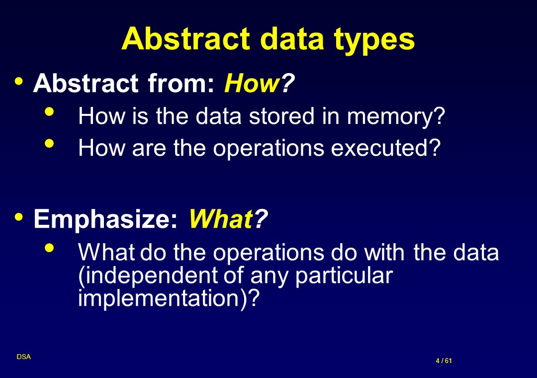 Abstract data types Abstract from: How Emphasize: What