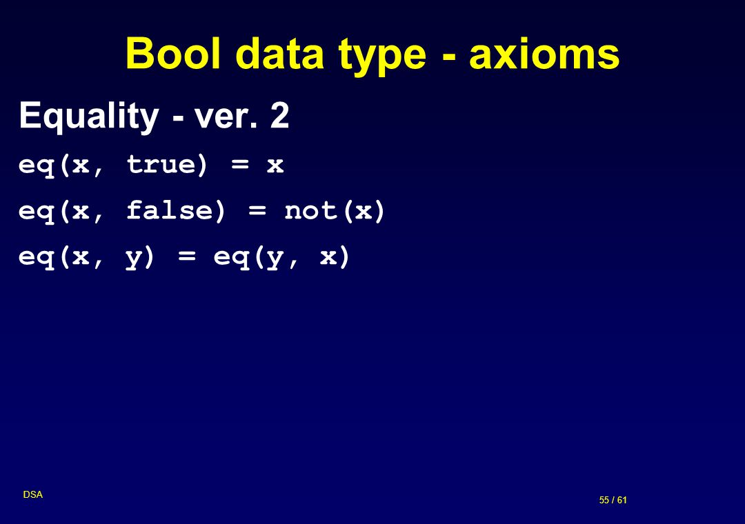 Bool data type - axioms Equality - ver. 2 eq(x, true) = x