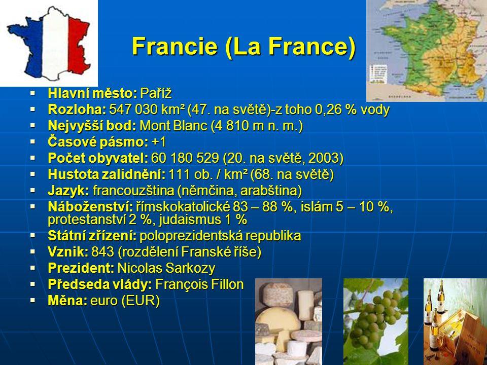 Francie (La France) Hlavní město: Paříž