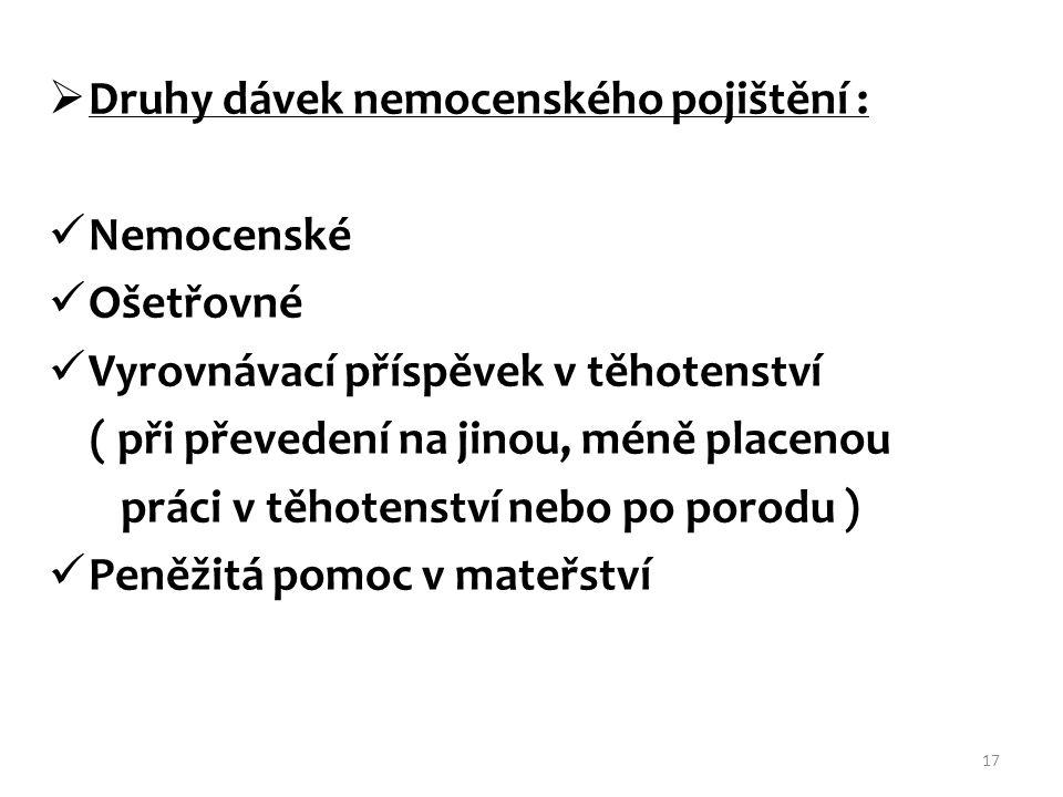 Druhy dávek nemocenského pojištění :