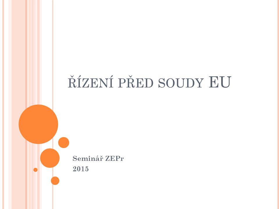 řízení před soudy EU Seminář ZEPr 2015