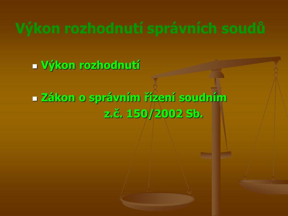 Výkon rozhodnutí Zákon o správním řízení soudním z.č. 150/2002 Sb.
