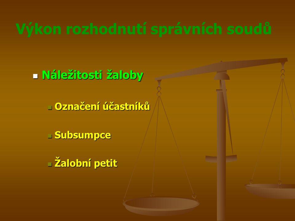 Náležitosti žaloby Označení účastníků Subsumpce Žalobní petit