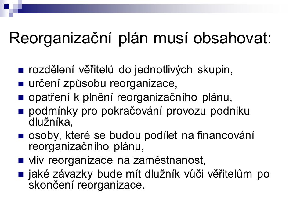 Reorganizační plán musí obsahovat: