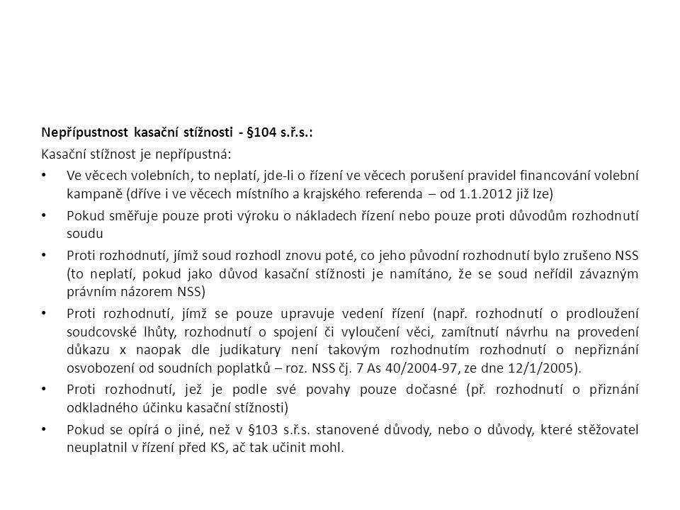 Nepřípustnost kasační stížnosti - §104 s.ř.s.: