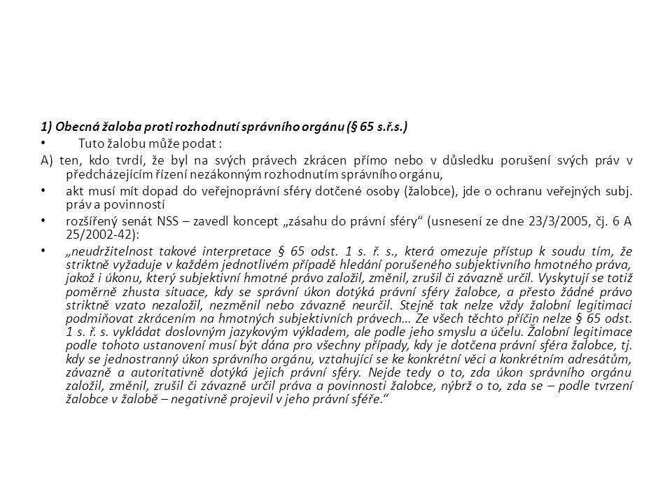 1) Obecná žaloba proti rozhodnutí správního orgánu (§ 65 s.ř.s.)