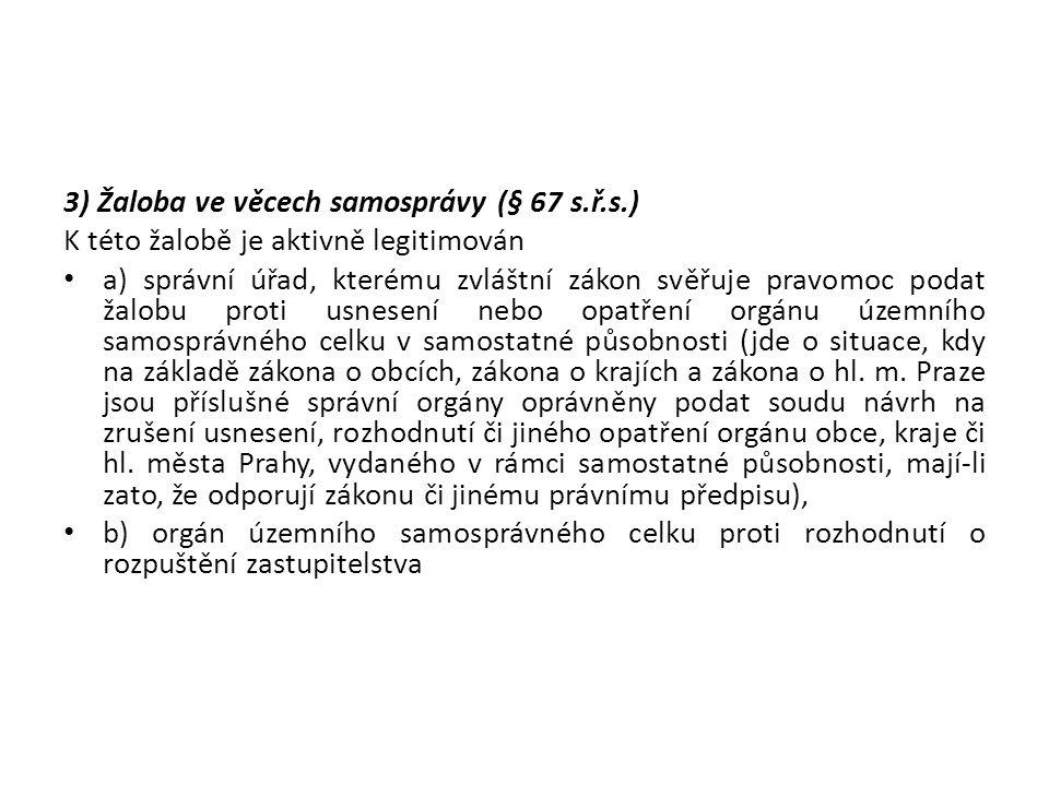 3) Žaloba ve věcech samosprávy (§ 67 s.ř.s.)