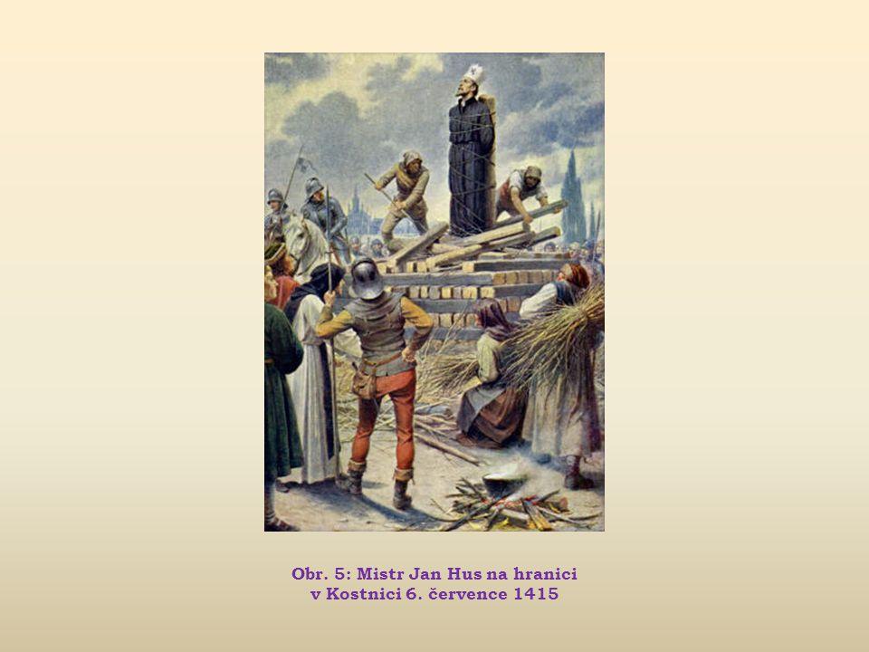 Obr. 5: Mistr Jan Hus na hranici v Kostnici 6. července 1415