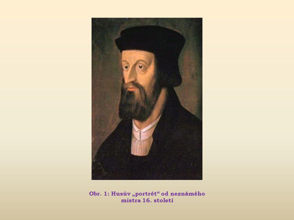"""Obr. 1: Husův """"portrét od neznámého mistra 16. století"""
