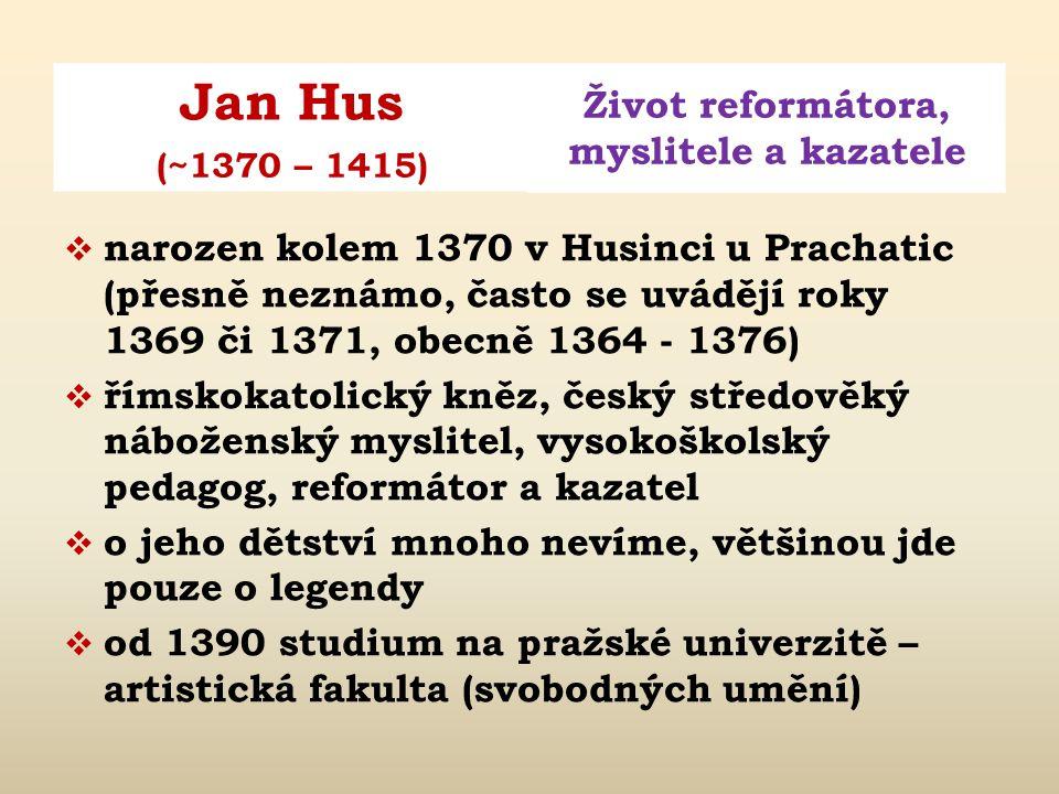 narozen kolem 1370 v Husinci u Prachatic (přesně neznámo, často se uvádějí roky 1369 či 1371, obecně 1364 - 1376)