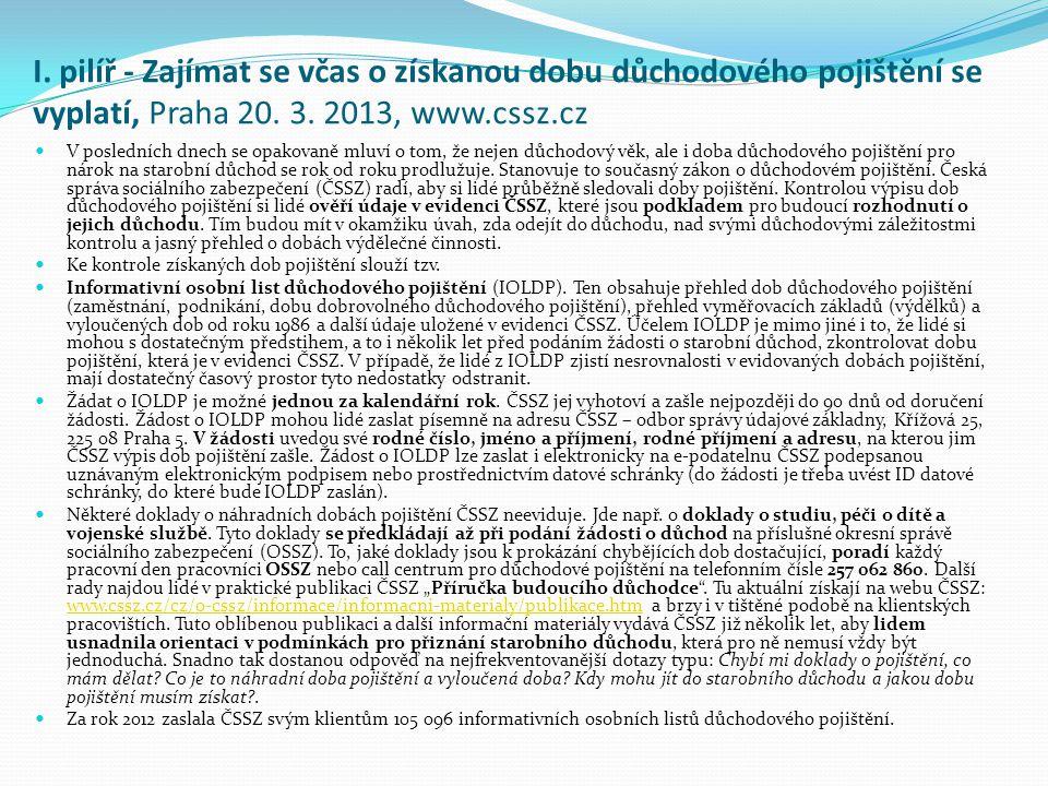 I. pilíř - Zajímat se včas o získanou dobu důchodového pojištění se vyplatí, Praha 20. 3. 2013, www.cssz.cz