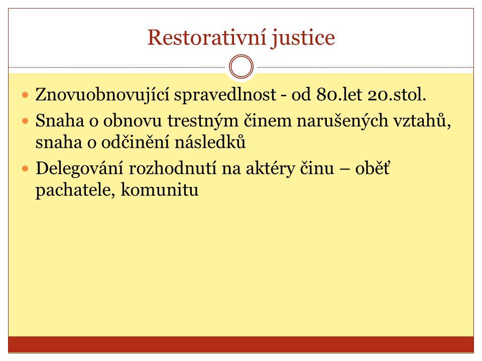 Restorativní justice Znovuobnovující spravedlnost - od 80.let 20.stol.