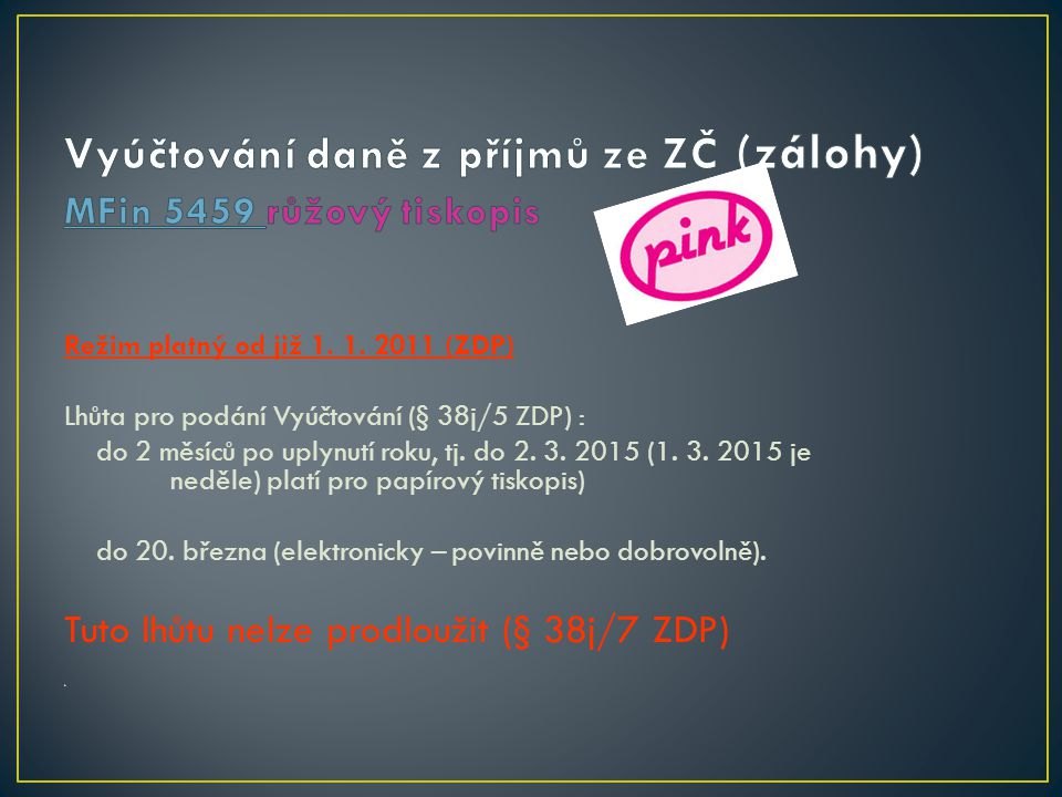 Vyúčtování daně z příjmů ze ZČ (zálohy) MFin 5459 růžový tiskopis