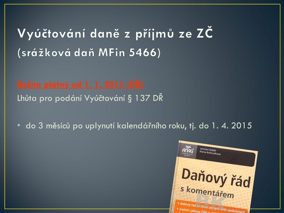 Vyúčtování daně z příjmů ze ZČ (srážková daň MFin 5466)